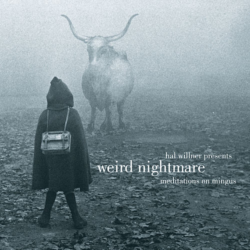 Weird Nightmare: Meditations On Mingus by Various Artists