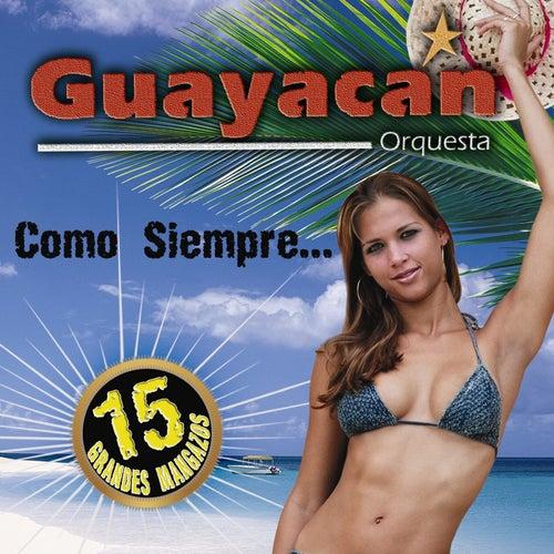 Como Siempre ... 15 Grandes Mangazos by Guayacan Orquesta