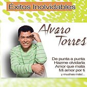 Exitos Inolvidables by Alvaro Torres