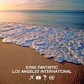 Los Angeles International by King Fantastic