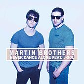 Never Dance Alone (feat. J-Sol) by Martin Brothers