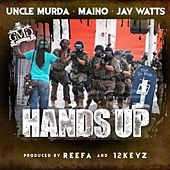 Hands up (feat. Maino & Jay Watts) by Uncle Murda