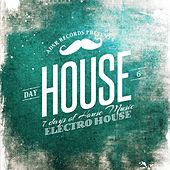 7 Days of House Music (Day 6: Electro-House) by Various Artists