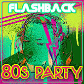 Flashback - 80's Party by Various Artists