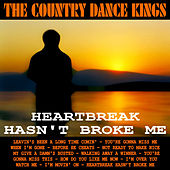 Heartbreak Hasn't Broke Me, Vol. 1 by Country Dance Kings
