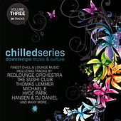 Chilled Series, Vol. 3 - Downtempo Music & Culture by Various Artists