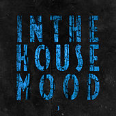 In the House Mood, Vol. 3 by Various Artists