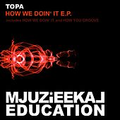 How We Doin' It - Single by Topa