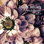 Black Flowers, Vol. 4 by Lynn Miles