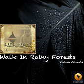 Walk In Rainy Forests by Kintero Vatanabe