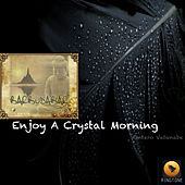 Enjoy A Crystal Morning by Kintero Vatanabe
