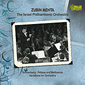 Schoenberg: Pelleas und Mellisande & Variations for Orchestra by Zubin Mehta and Israel Philharmonic Orchestra