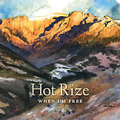 When I'm Free by Hot Rize