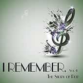 I Remember, Vol. 4 - the Story of Pop von Various Artists
