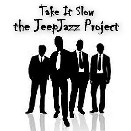 Take It Slow by The JeepJazz Project