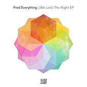 (We Lost) The Night EP by Fred Everything