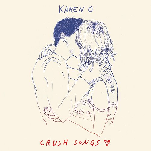 Crush Songs by Karen O