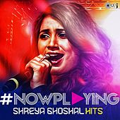 #NowPlaying: Shreya Ghoshal Hits by Various Artists