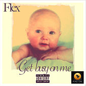 Get busy on me by Flex