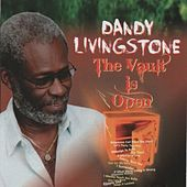 The Vault Is Open by Dandy Livingstone