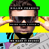 We Make It Bounce by Dillon Francis