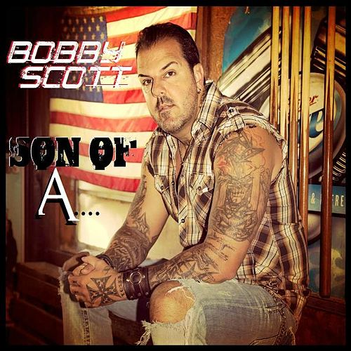 Son of A by Bobby Scott