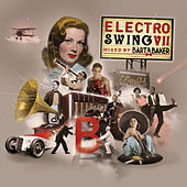 Electro Swing VII by Bart & Baker by Various Artists