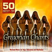 50 Best of Gregorian Chants (Medieval Music for Yoga, Relaxation and Meditation) by Various Artists