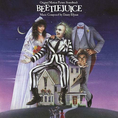 Beetlejuice by Danny Elfman