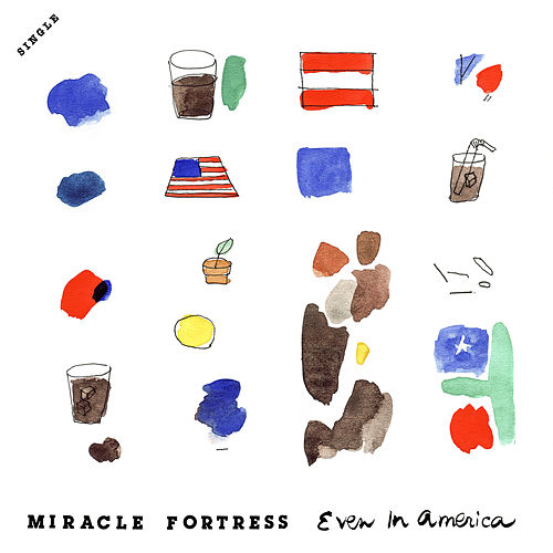 Even In America by Miracle Fortress