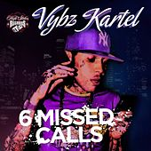 6 Missed Calls by VYBZ Kartel