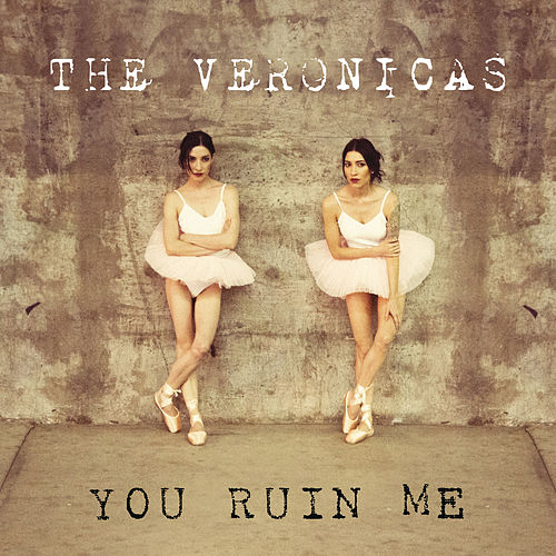 You Ruin Me von The Veronicas