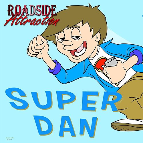 Super Dan by Roadside Attraction