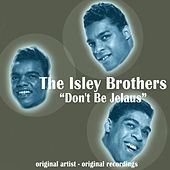 Don't Be Jelaus von The Isley Brothers