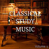 Relaxing Classical Music for Studying, Reading and Concentration : Vol 5 by Various Artists