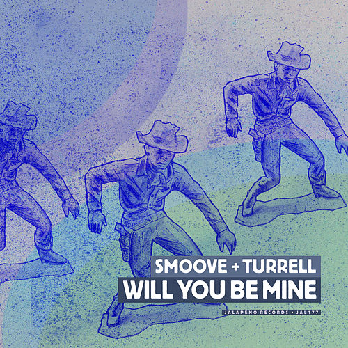 Will You Be Mine by Smoove & Turrell