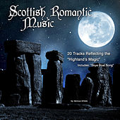 Scotland's Romantic Music (20 Tracks Reflecting the Highland's Magic) by Various Artists