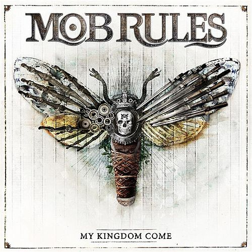 My Kingdom Come by Mob Rules
