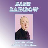 Music For 1 Piano, 2 Pianos & More Pianos by Babe Rainbow