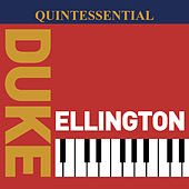 Quintessential Duke Ellington by Duke Ellington