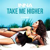 Take Me Higher by Inna
