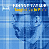 Tangled up in Plaid by Johnny Taylor