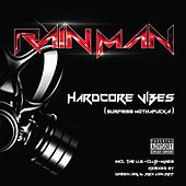 Hardcore Vibes (Surprise Mothafucka!) by Rain Man