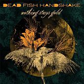 Nothing Stays Gold / All Time Low by Dead Fish Handshake