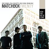 How Far We've Come by Matchbox Twenty