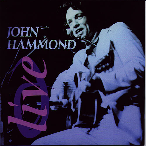 Live by John Hammond, Jr.