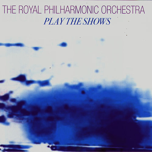 Play The Shows by Royal Philharmonic Orchestra