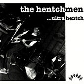 Ultra Hench by The Hentchmen