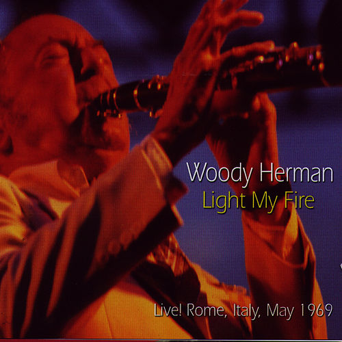 Light My Fire by Woody Herman
