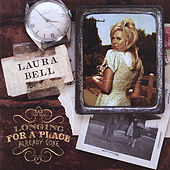 Longing for a Place Already Gone by Laura Bell Bundy